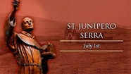 Saint of the Day for July 1, St Junipero Serra- O Mary, stay with your children by Saint Pope John Paul II